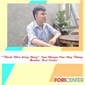 Thoát Kh�i Lông Bông - Câu Chuyện Của Duy Thắng - Member Fori Center