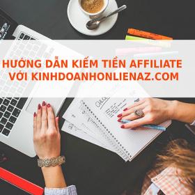 [Cơ hội] Kiếm tiền Affiliate Marketing với Kinh Doanh Online Az