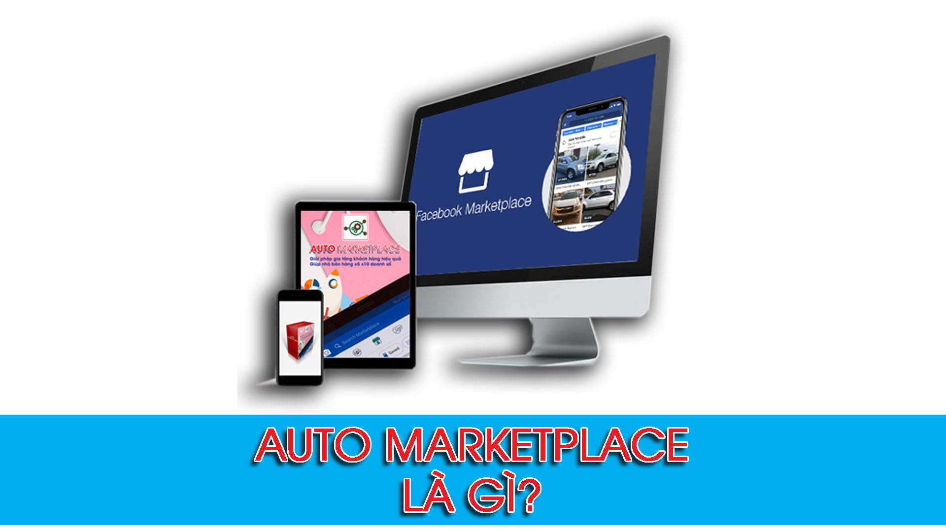 Auto Marketplace là gì?
