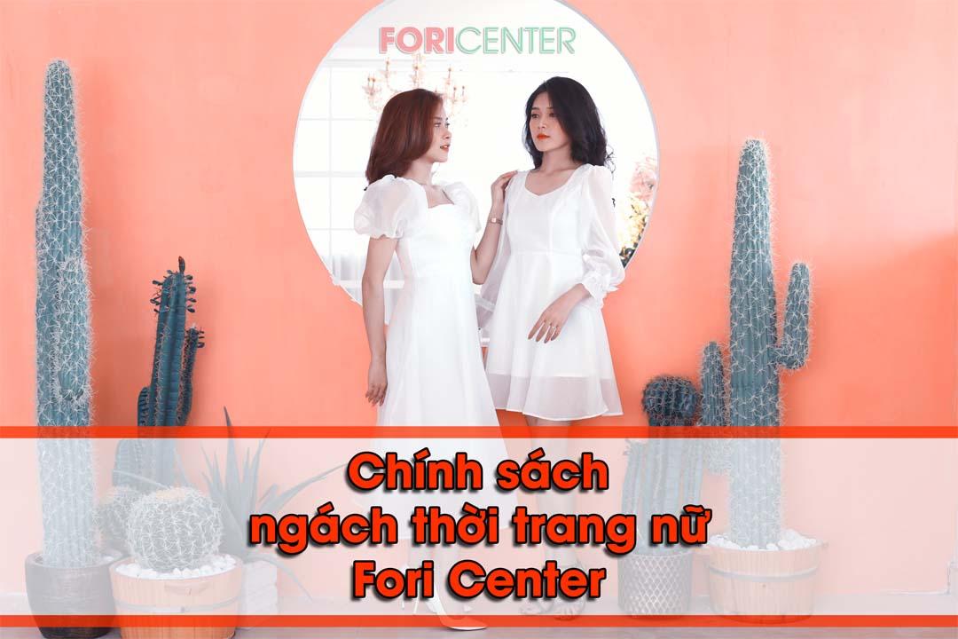 Chính sách ngách thời trang nữ Fori Center
