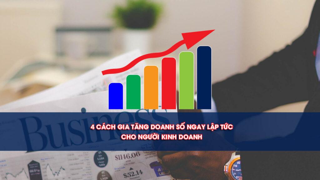 4 cách gia tăng doanh số ngay lập tức cho người kinh doanh