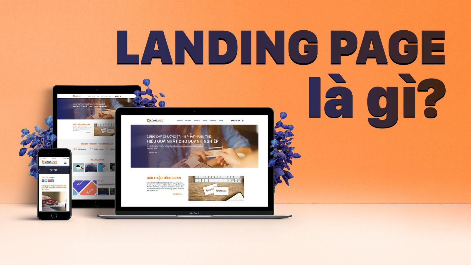 Landing page là gì? Tại sao nên sử dụng landing page?Đó là 2 câu hỏi mà chúng ta sẽ cùng nhau giải đáp trong bài viết này.