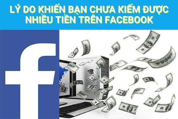 Lý do khiến bạn chưa kiếm được nhiều tiền trên Facebook