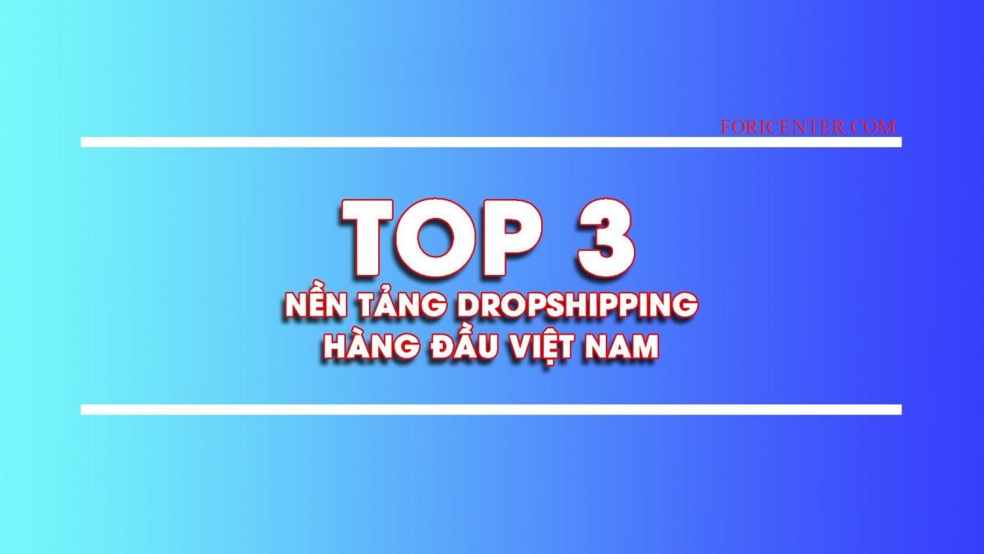 Top 3 nền tảng Dropshipping tại Việt Nam