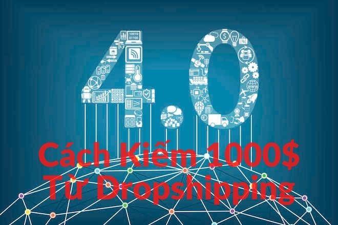 Dropshipping là gì? Cách kiếm 1000$ đầu tiên từ Dropshipping đầu tiên như thế nào?