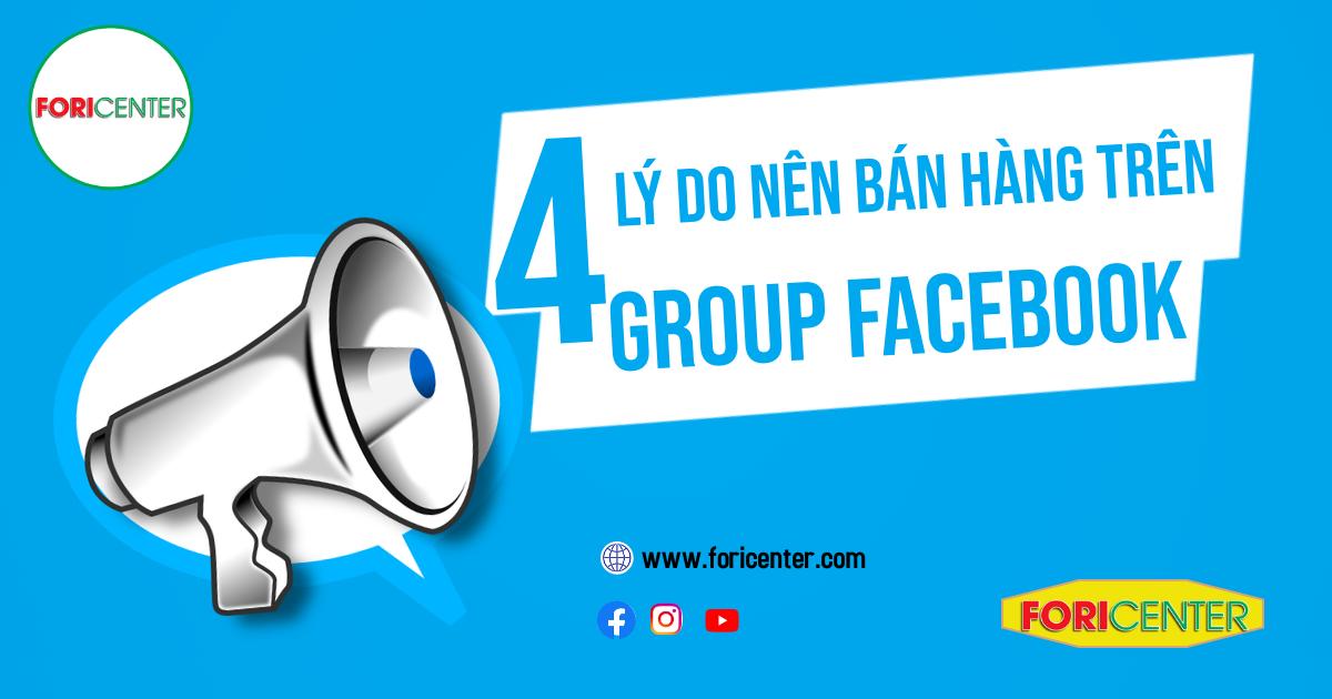 4 lý do nên kinh doanh trên group facebook